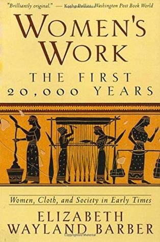 Women's Work by Elizabeth Wayland Barber