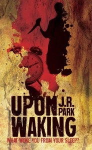 Upon Waking by J.R.  Park
