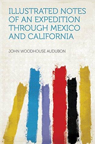 Libros electrónicos descargados holandeses gratis Illustrated Notes of an Expedition Through Mexico and California