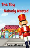 Books for Children: The Toy Nobody Wanted: (Good Dream Story# 10) ( Free Kids Books, Beginning Reader,Bedtime Stories For Kids Ages 3-8, children's books)