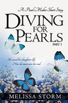 Diving for Pearls, Part 1: A Pearl Maker Short Story (The Pearl Makers, #1)