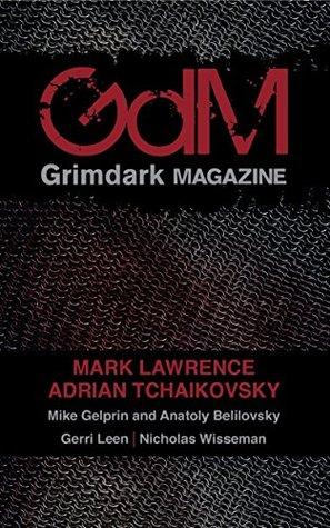 Grimdark Magazine: Issue #1 (Grimdark Magazine, #1)
