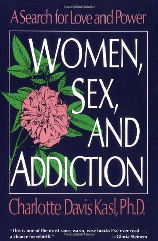 Women, Sex, and Addiction by Charlotte Kasl