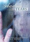 Shadow Tears by A.J. Tupps