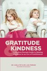 Gratitude & Kindness: A Modern Parents Guide to Raising Children in an Era of Entitlement