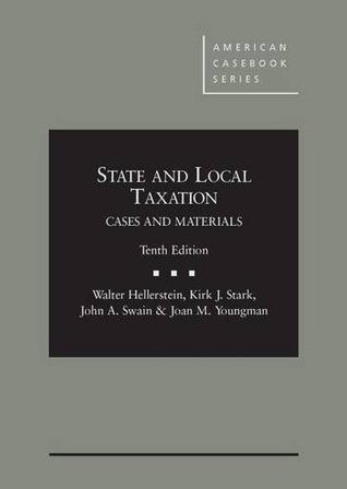 State and Local Taxation (American Casebook Series)