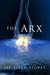 The Arx by Jay Allan Storey