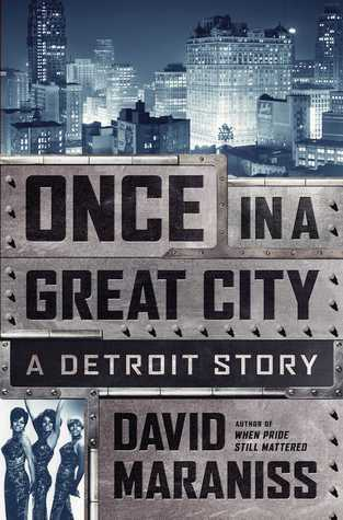 Once In A Great City: A Detroit Story