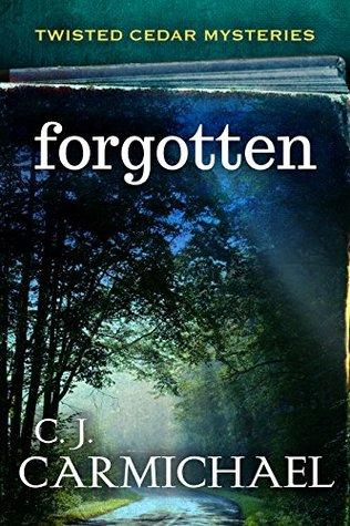 forgotten (Twisted Cedars Mysteries, #2)