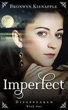 Imperfect (Disappeared Book 1)