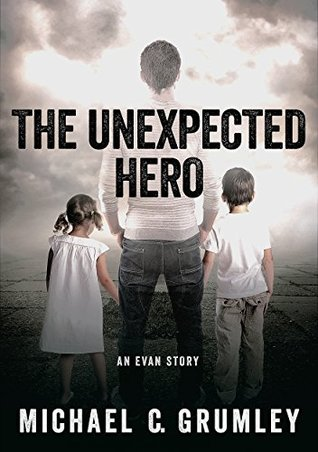 The Unexpected Hero (Evan, #2)