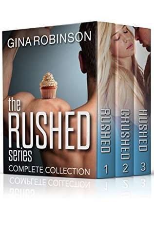 The Rushed Series Complete Collection (Rushed, #1-3)