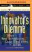 Innovator's Dilemma, The: W...