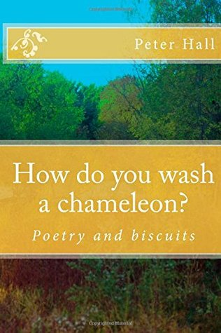 How Do You Wash a Chameleon?: Poetry and Biscuits