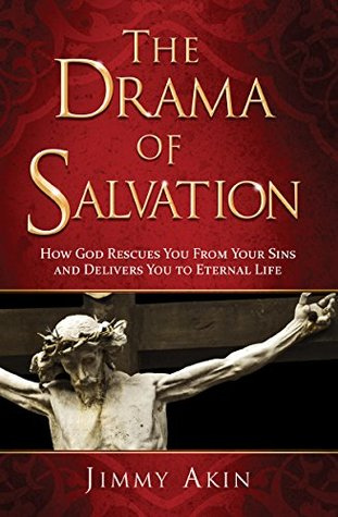 Download The Drama of Salvation: How God Rescues You from Your Sins and Brings You to Eternal Life PDF Free