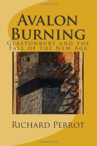 Avalon Burning: Glastonbury and the Fall of the New Age