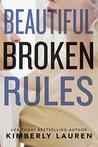 Beautiful Broken Rules by Kimberly Lauren