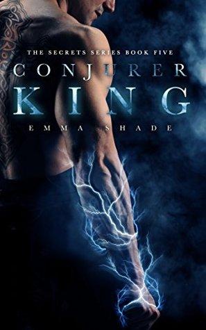 Conjurer King(The Secrets Series 5) - Emma Shade