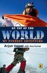ON TOP OF WORLD: My Everest Adventure