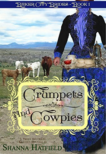 Crumpets and Cowpies (Baker City Brides #1)