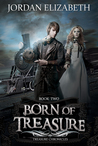Born of Treasure (Treasure Chronicles #2)