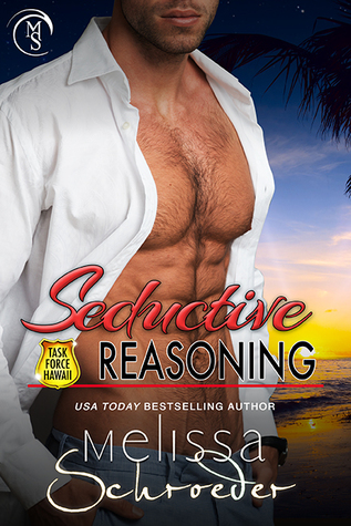 Seductive Reasoning (Task Force Hawaii, #1)