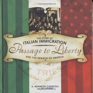 Passage to Liberty: The Story of Italian Immigration and the Rebirth of America