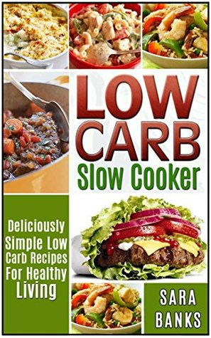 slow-cooker-recipes-deliciously-simple-low-carb-recipes-for-healthy-living