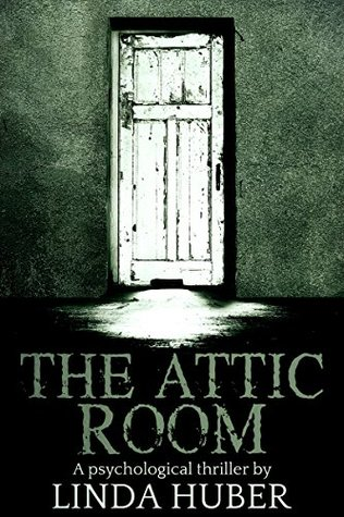 The Attic Room by Linda Huber
