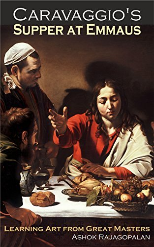 Caravaggio's Supper at Emmaus (Learning Art from Great Masters Book 1)
