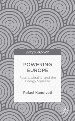Powering Europe: Russia, Ukraine, and the Energy Squeeze