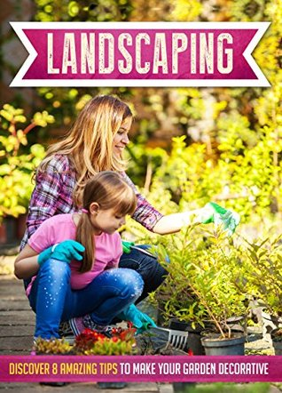 Landscaping: Discover 8 Amazing Tips To Make Your Garden Decorative (Landscaping Ideas, Landscaping Business, Landscaping design for yards, Landscaping 101, Landscaping for beginners)