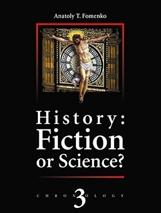 History: Fiction or Science? Chronology 3