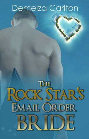 The Rock Star's Email Order Bride (Romance Island Resort #2)