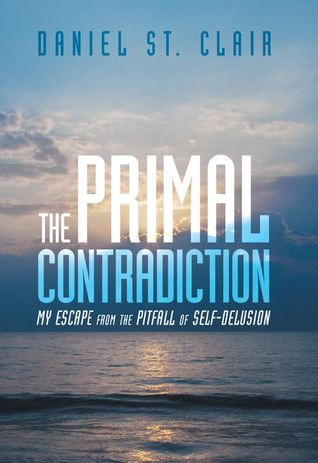 the-primal-contradiction-my-escape-from-the-pitfall-of-self-delusion
