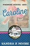 Caroline (Promise House Book 1)