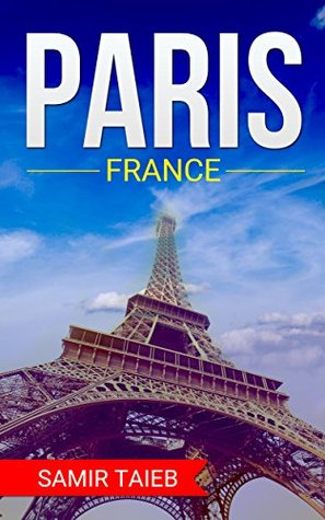Paris, France The Best Travel guide with pictures, maps and tips from a Parisian