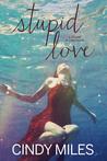 Stupid Love (Stupid in Love, #3)