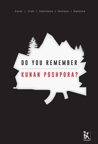 Ebook Do you Remember Kunan Poshpora?: The Story of a Mass Rape by Samreen Mushtaq read!