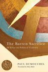 The Barren Sacrifice: An Essay on Political Violence
