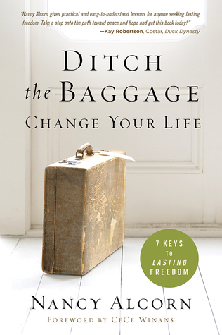 Ditch the Baggage, Change Your Life: 7 Keys to Las...