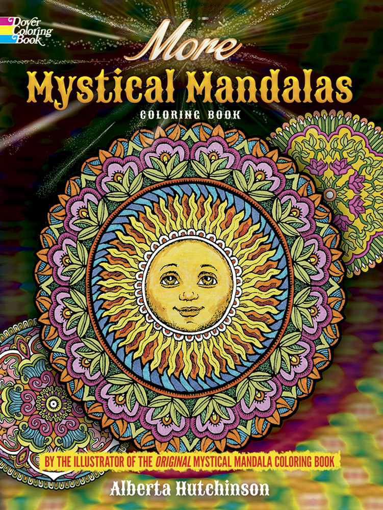 More Mystical Mandalas Coloring Book: by the Illustrator of the Original Mystical Mandala Coloring Book