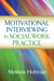 Motivational Interviewing in Social Work Practice by Melinda Hohman