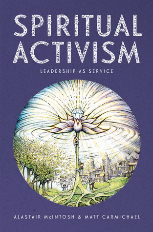 Spiritual activism leadership as service by alastair mcintosh 25246299 fandeluxe Images