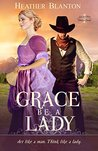 Grace be a Lady by Heather Blanton
