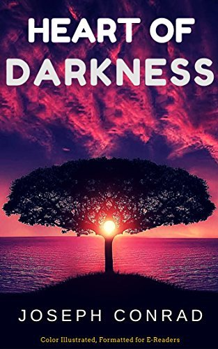 Heart Of Darkness: Color Illustrated, Formatted for E-Readers
