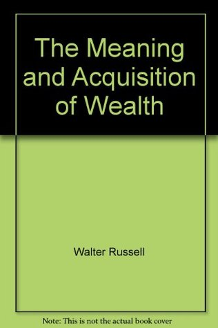 the true meaning and essence of wealth And the search for a definition of right conduct (identified as the true meaning and essence of wealth the one causing abraham meaning: your nr 1 site for biblical.