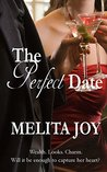 The Perfect Date: Wealth. Looks. Charm. Will it be enough to capture her heart?