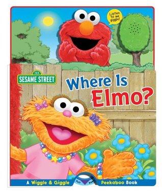 Sesame Street Where Is Elmo?: Wiggle and Giggle Peekaboo Book
