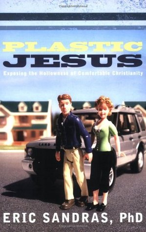 Plastic Jesus: Exposing the Hollowness of Comfortable Christianity